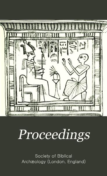 Download Proceedings of the Society of Biblical Archaeology Book