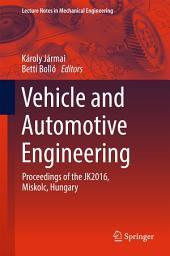 Vehicle and Automotive Engineering: Proceedings of the JK2016, Miskolc, Hungary
