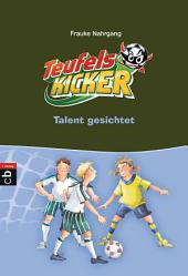 Die Teufelskicker - Talent gesichtet