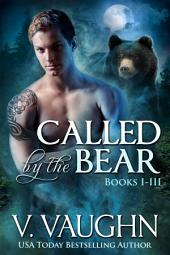 Called by the Bear Complete Trilogy: Werebear Shifter Romance Serial