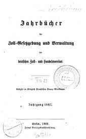 Jahrbücher der Zoll-Gesetzgebung und Verwaltung des Deutschen Zoll- und Handelsvereins: 1867 (1868)