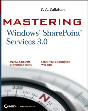 Mastering Windows SharePoint Services 3 0 PDF