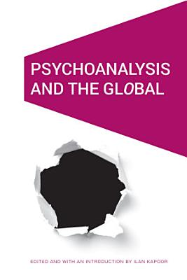Psychoanalysis and the Global