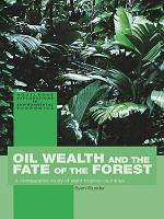 Oil Wealth and the Fate of the Forest PDF
