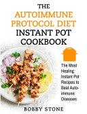 The Autoimmune Protocol  AIP  Diet Instant Pot Cookbook