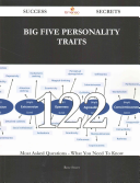 Big Five Personality Traits 122 Success Secrets   122 Most Asked Questions on Big Five Personality Traits   What You Need to Know