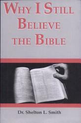 Why I Still Believe The Bible Book PDF