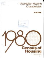 1980 Census of Housing: Metropolitan housing characteristics. Alaska, Volume 2