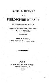 Cours d'histoire de la philosophie morale au dix-huitième siècle, professé à la Faculté des lettres en 1819 et 1820: Introduction / publ. par E. Vacherot