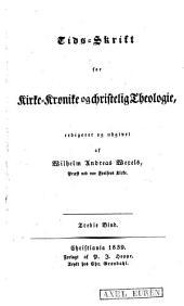 Tids-skrift for kirke-krønike og christelig Theologie: Bind 3
