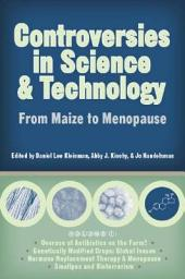Controversies in Science and Technology: From Maize to Menopause