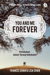You and Me Forever: Pernikahan dalam Terang Kekekalan
