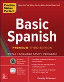 Practice Makes Perfect  Basic Spanish  Premium Third Edition PDF