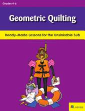 Geometric Quilting: Ready-Made Lessons for the Unsinkable Sub