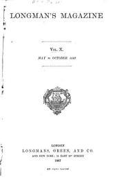 Longman's Magazine: Volume 10