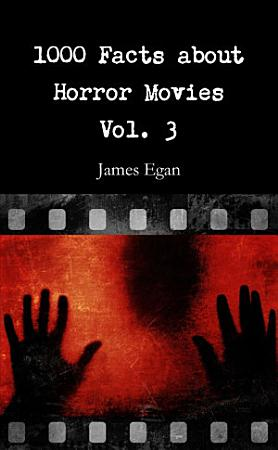 1000 Facts about Horror Movies Vol  3 PDF