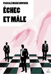 Echec et mâle: Un roman déjanté sur les relations hommes femmes