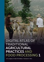 Digital Atlas Of Traditional Agricultural Practices And Food Processing Book PDF
