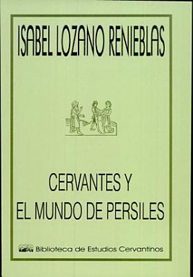 Cervantes Y El Mundo Del Persiles