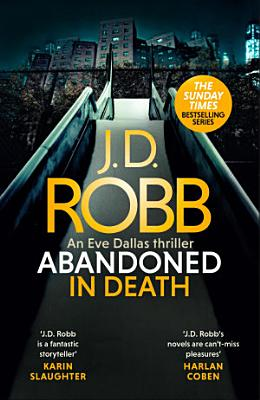 Abandoned in Death  An Eve Dallas thriller  In Death 54