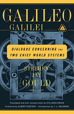 Dialogue Concerning the Two Chief World Systems  Ptolemaic and Copernican