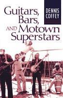 Guitars  Bars  and Motown Superstars PDF