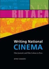 Writing National Cinema: Film Journals and Film Culture in Peru