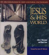 Jesus and His World: An Archaeological and Cultural Dictionary