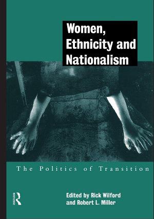 Women  Ethnicity and Nationalism PDF