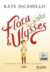 Flora und Ulysses   Die fabelhaften Abenteuer PDF