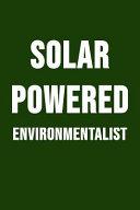 Solar Powered Environmentalist
