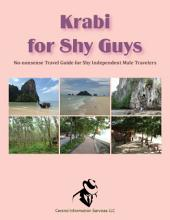 Krabi for Shy Guys: No-nonsense Travel Guide for Shy Independent Male Travelers