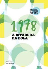 1978 A Ditadura Da Bola