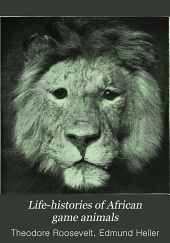 Life-histories of African Game Animals: Volume 1