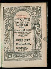 Eyn Sermon von der zerstörung Jerusalem. Das teutsch landt auch also zerstört werd, wo es die zeyt seiner heymsuchung nicht erkent. Was der tempel Gottis sey