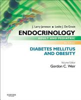 Endocrinology Adult and Pediatric  Diabetes Mellitus and Obesity E Book PDF