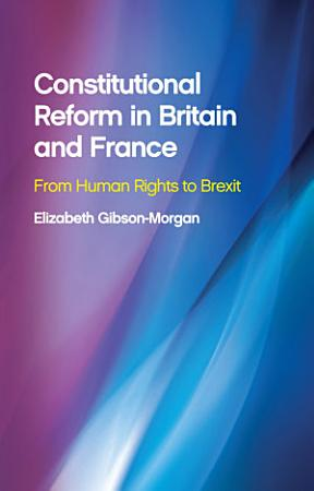 Constitutional Reform in Britain and France PDF