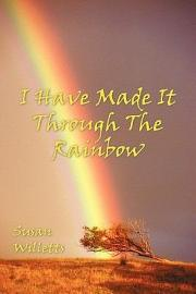 I Have Made It Through The Rainbow