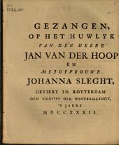 Gezangen, op het huwlyk van den heere Jan van der Hoop en mejuffrouwe Johanna Sleght