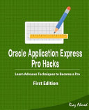 Oracle Application Express   Pro Hacks  First Edition  PDF