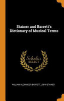 Stainer and Barrett's Dictionary of Musical Terms