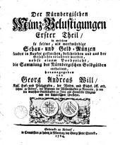 Der Nürnbergischen Münz-Belustigungen, erster Theil, in welchem so seltne als merkwürdige Schau- und Geld-Münzen sauber in Kupfer gestochen, beschrieben und aus der Geschichte erlautert worden, nebst einem Vorbericht, die Sammlung der Nürnbergischen Goldgülden enthaltend: Volume 1