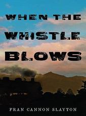 When the Whistle Blows