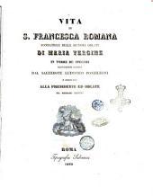 Vita di S. Francesca Romana fondatrice delle signore Oblate di Maria Vergine in Torre de' Specchi nuovamente scritta dal sacerdote Ludovico Ponzileoni ..