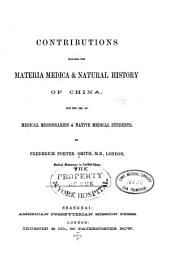 Contributions Towards the Materia Medica & Natural History of China: For the Use of Medical Missionaries & Native Medical Students