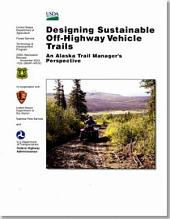 Designing Sustainable Off-Highway Vehicle Trails: An Alaska Ttsil Manager's Perspective