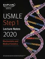 USMLE Step 1 Lecture Notes 2020  Biochemistry and Medical Genetics PDF