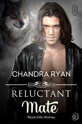 Reluctant Mate (Black Hills Wolves #11): Black Hills Wolves