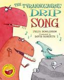 The Tyrannosaurus Drip Song (wbd)