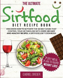 The Ultimate Sirt Food Diet Recipe Book